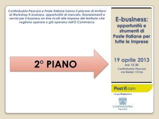 E-business:  opportunità e strumenti di Poste Italiane per tutte le Imprese 19 aprile 2013