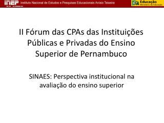 II Fórum das  CPAs  das Instituições Públicas e Privadas do Ensino Superior de Pernambuco
