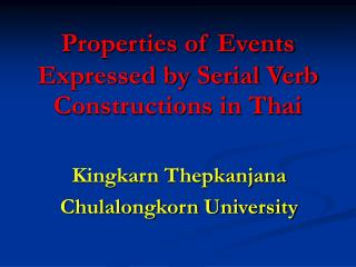 Properties of Events Expressed by Serial Verb Constructions in Thai