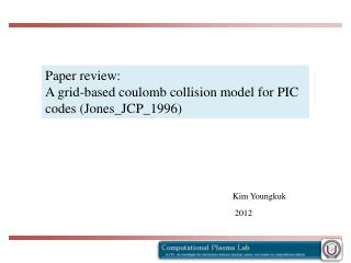 Paper review: A grid-based coulomb collision model for PIC  codes (Jones_JCP_1996)
