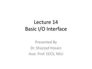 Lecture 14 Basic I/O Interface