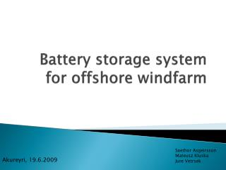 Battery  storage system for offshore windfarm