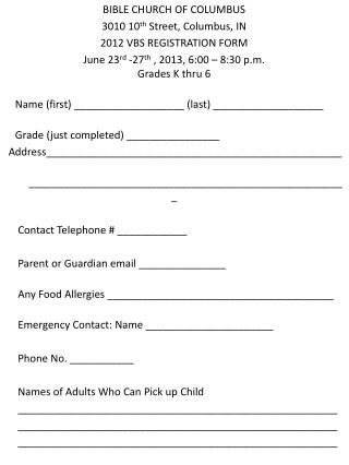 BIBLE CHURCH OF COLUMBUS 3010 10 th  Street, Columbus, IN 2012 VBS REGISTRATION FORM