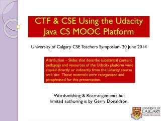 CTF & CSE Using  the Udacity Java CS MOOC Platform