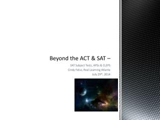 Beyond the ACT & SAT –