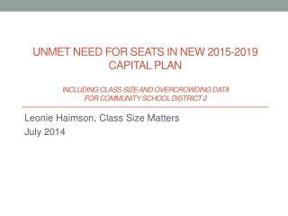 Leonie  Haimson , Class Size Matters Ju ly  2014