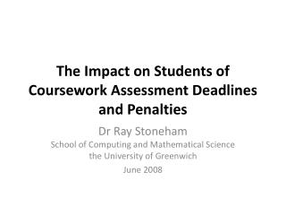 The Impact on Students of Coursework Assessment Deadlines and Penalties