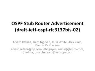 OSPF Stub Router Advertisement (draft-ietf-ospf-rfc3137bis-02)