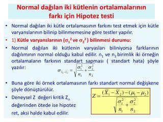 Normal dağılan iki kütlenin ortalamalarının farkı için Hipotez testi