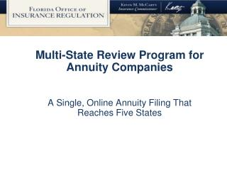 What is the Multi-State Review Program? Florida, Texas, and California signed an MOU in 2004