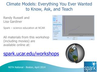 Climate Models: Everything You Ever Wanted to Know, Ask, and Teach
