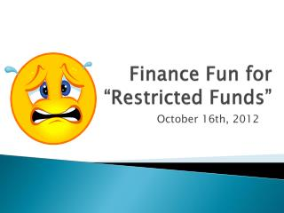 """Finance Fun for  """"Restricted Funds"""""""
