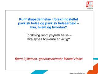 Kunnskapsdannelse i forskningsfeltet  psykisk helse og psykisk helsearbeid –