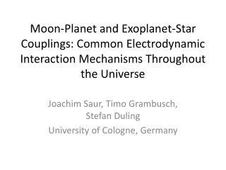Joachim Saur,  Timo Grambusch , Stefan  Duling University of Cologne, Germany