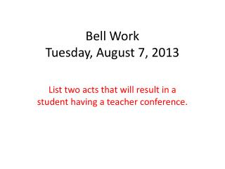 Bell Work Tuesday, August  7,  2013