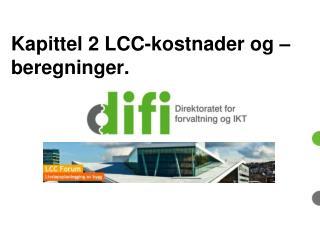Kapittel 2  LCC-kostnader og  –beregninger.