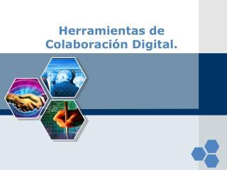 Herramientas  de  Colaboración  Digital.