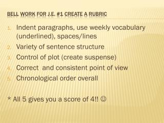 Bell work for J.E.  #1  Create a Rubric