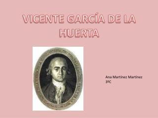VICENTE GARCÍA DE LA HUERTA