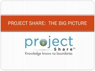 PROJECT SHARE:  THE BIG PICTURE