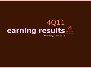 4 Q11 earning  results February, 17th 2012
