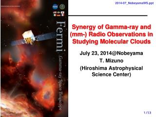 Synergy of Gamma-ray and (mm-) Radio  O bservations in Studying  M olecular Clouds