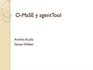 O- MaSE  y  agentTool