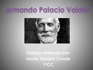Trabajo realizado por: Izarbe Serrano Conde 1ºCC