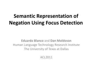 Semantic Representation of Negation Using Focus Detection