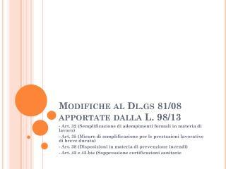 Modifiche al  Dl.gs  81/08 apportate dalla L. 98/13