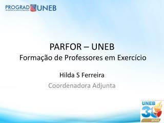 PARFOR – UNEB  Formação de Professores em Exercício