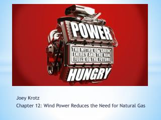 Joey  Krotz Chapter 12: Wind Power Reduces the Need for Natural Gas