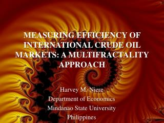 MEASURING EFFICIENCY OF INTERNATIONAL CRUDE OIL MARKETS: A MULTIFRACTALITY APPROACH
