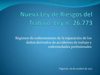 Nueva Ley de Riesgos del Trabajo: Ley n° 26.773