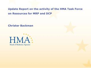 Update Report on the activity of the  HMA Task Force on  R esources  for MRP and DCP