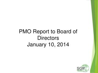 PMO Report to Board of Directors January 10, 2014