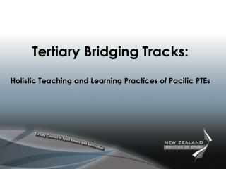 Tertiary Bridging Tracks: Holistic Teaching and Learning Practices of Pacific PTEs