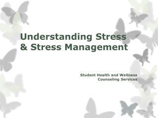 Understanding Stress  & Stress Management