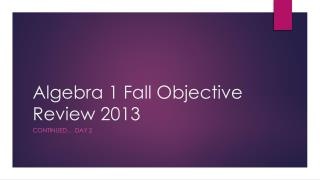 Algebra 1 Fall Objective Review 2013