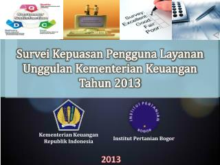 Survei Kepuasan Pengguna Layanan Unggulan Kementerian Keuangan Tahun 2013