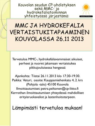 MMC JA HYDROKEFALIA VERTAISTUKITAPAAMINEN KOUVOLASSA  26.11  2013