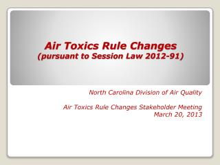Air Toxics Rule Changes (pursuant to Session Law 2012-91)