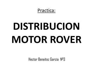 Practica: DISTRIBUCION MOTOR ROVER