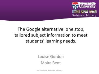 The Google alternative:  one stop, tailored subject information to meet students' learning needs.