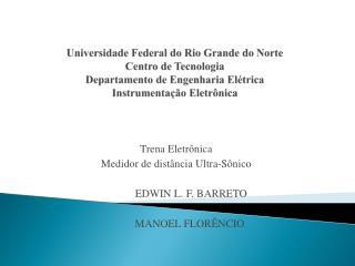 Trena Eletrônica Medidor de distância Ultra-Sônico             EDWIN L. F. BARRETO