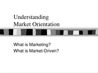 Understanding  Market Orientation