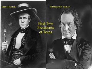 Houston and  Lamar First 2 Presidents of Texas
