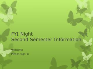 FYI Night Second Semester Information