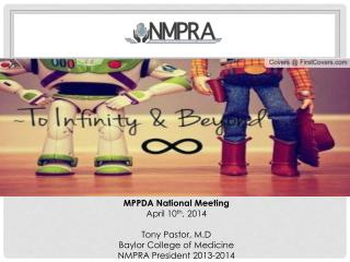 MPPDA National Meeting April 10 th , 2014 Tony Pastor, M.D Baylor College of Medicine