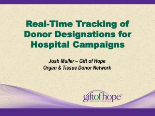 Real-Time Tracking of  Donor Designations for  Hospital Campaigns